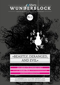 Wunderblock No. 11. »Beastly, Deranged and Evil«. Ein Abend für Edward Gorey