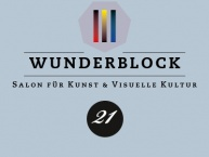 Wunderblock No. 21 – Landscapes of Sound & Image