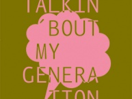 TALKIN' 'BOUT MY GENERATION#2